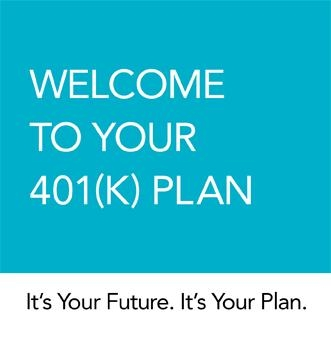 Blue background: Text: Welcome to your 401(k) Plan. It's Your Future. It's Your Plan.